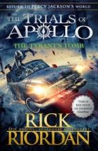 Rick Riordan, The Tyrant`s Tomb (The Trials of Apollo Book 4)