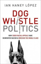 Haney Lopez, Ian Dog Whistle Politics