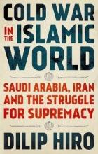 Hiro, Dilip Cold War in the Islamic World