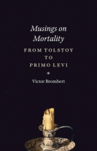 Brombert, Victor Musings on Mortality - From Tolstoy to Primo Levi