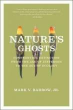 Mark V. Barrow Nature`s Ghosts