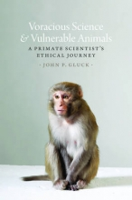 Gluck, John P. Voracious Science & Vulnerable Animals