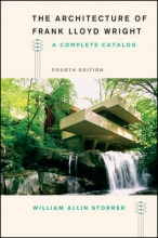 Storrer, William Allin The Architecture of Frank Lloyd Wright