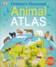 Children`s Illustrated Animal Atlas