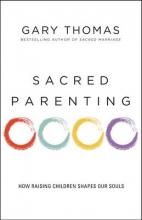 Gary L. Thomas Sacred Parenting