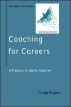 Jenny Rogers Coaching for Careers: A Practical Guide for Coaches