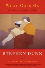 Stephen Dunn What Goes On