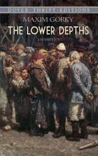 Gorky, Maxim The Lower Depths