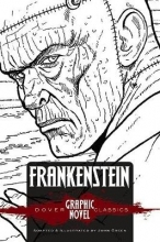 Shelley, Mary Frankenstein (Dover Graphic Novel Classics)