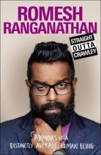 Ranganathan, Romesh Straight Outta Crawley