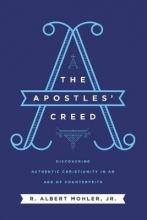 Jr., R. Albert Mohler The Apostles` Creed
