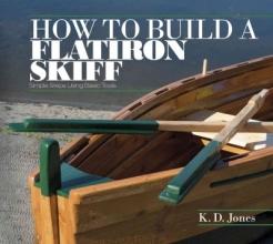 Jones, K. D. How to Build a Flatiron Skiff