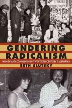 Slutsky, Beth Gendering Radicalism