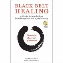 Nelson, David, Ph.d. Black Belt Healing