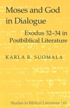 Karla R. Suomala Moses and God in Dialogue