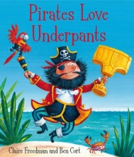 Freedman, Claire Pirates Love Underpants