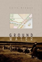 Browne, Colin Ground Water