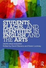 Karen Lockney Students, Places and Identities in English and the Arts