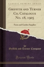 Company, Griffith And Turner Griffith and Turner Co. Catalogue No. 18, 1905