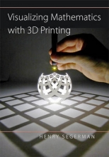 Henry (Oklahoma State University) Segerman Visualizing Mathematics with 3D Printing