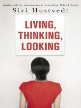 Hustvedt, Siri Living, Thinking, Looking