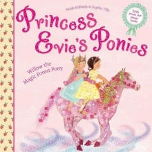 Kilbride, Sarah Princess Evie`s Ponies: Willow the Magic Forest Pony