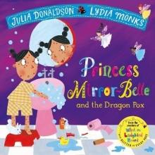 Donaldson, Julia Princess Mirror-Belle and the Dragon Pox