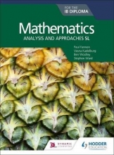Paul Fannon,   Stephen Ward,   Ben Woolley,   Vesna Kadelburg Mathematics for the IB Diploma: Analysis and approaches SL