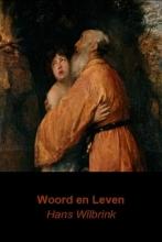 Wilbrink, Hans Woord en leven