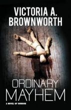 Brownworth, Victoria A. Ordinary Mayhem
