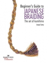 Jacqui Carey Beginner`s Guide to Japanese Braiding