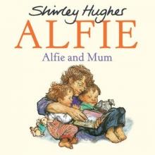 Hughes, Shirley Alfie and Mum