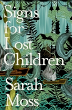 Moss, Sarah Signs for Lost Children