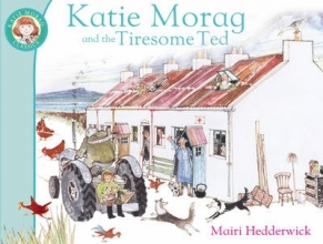 Hedderwick, Mairi Katie Morag and the Tiresome Ted