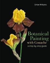 Williams, Simon Botanical Painting with Gouache