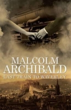 Archibald, Malcolm Last Train to Waverley