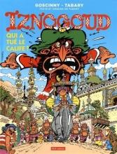 Tabary, Jean Les aventures du grand vizir Iznogoud 25. Qui a Tue le Calife