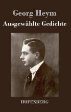 Georg Heym Ausgew?hlte Gedichte