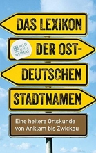 Das Lexikon der ostdeutschen Stadtnamen
