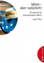 Pies, Josef,   Hoorn, Britta van Pies, J: Milch - aber natürlich!