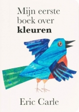 Eric  Carle Mijn eerste boek over... : Mijn eerste boek over kleuren