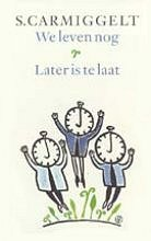 Simon Carmiggelt,We leven nog; Later is te laat