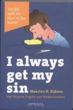 Maarten H. Rijkens , I always get my sin