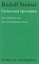 Rudolf  Steiner Genezend opvoeden