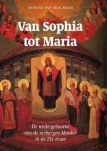 Annine E. G. van der Meer , Van Sophia tot Maria