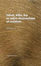 Berend  Vroom Fadoek, Willie, Bep en andere dierenverhalen uit Andalusië