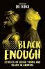 Zoboi Ibi, Black Enough