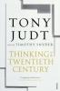 T. Judt, Thinking the Twentieth Century