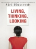 S. Hustvedt, Living, Thinking, Looking