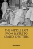 Lorenzo Kamel , The Middle East from Empire to Sealed Identities